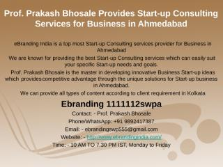1.Prof. Prakash Bhosale Provides Start-up Consulting Services for Business in Ahmedabad.ppt