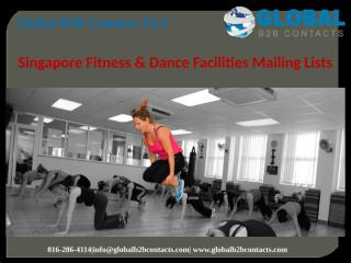 Singapore Fitness & Dance Facilities Mailing Lists.pptx