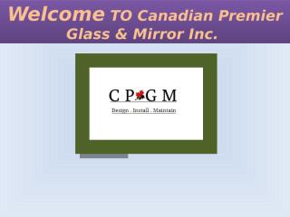 Custom Frameless Glass Shower, Glass Company in Vaughan - www.cpgmvaughan.com.pptx